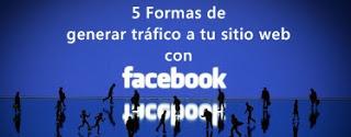 5 formas de usar Facebook para generar tráfico a tu sitio web