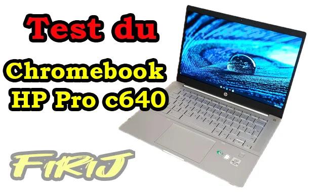 Test du Chromebook HP Pro c640