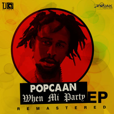 Popcaan - When Mi Party (EP) (Remastered) - Album Download, Itunes Cover, Official Cover, Album CD Cover Art, Tracklist