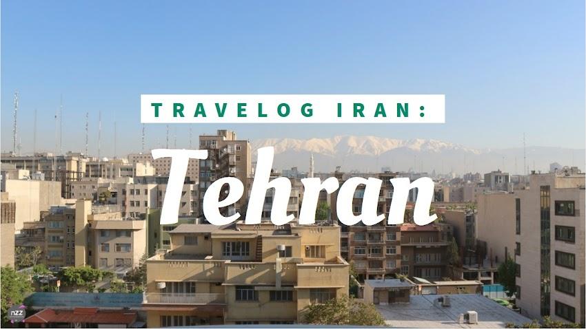 Travelog Iran: Apa Nak Buat Dalam 1 Hari di Tehran