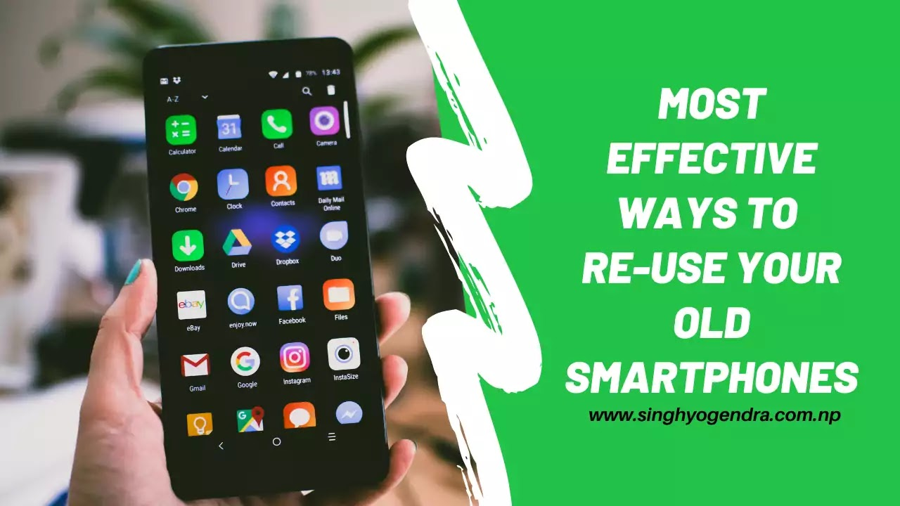 Most Effective Ways  Of Re-using Your Old Smartphones