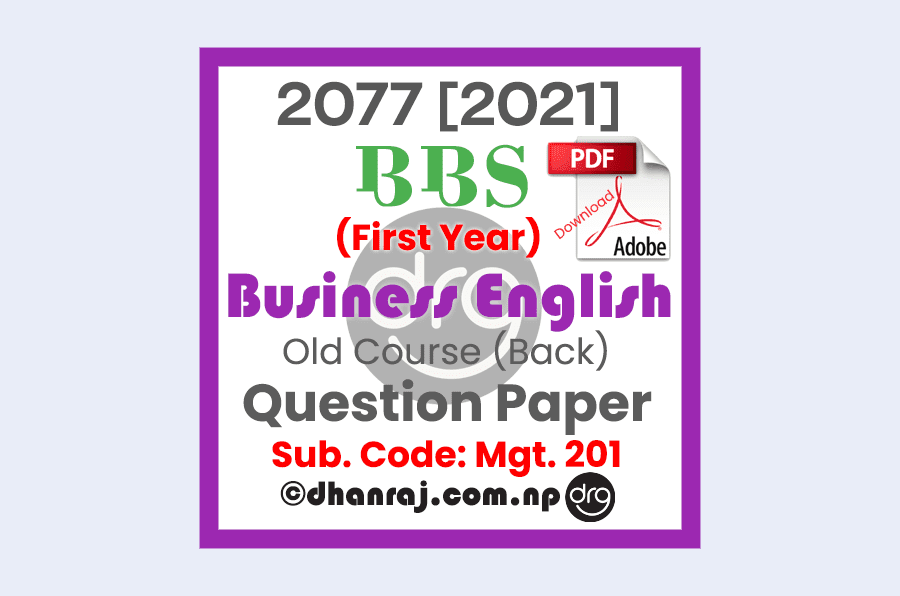BBS-First-Year-Old-Course-Back-Business-English-MGT201-Exam-Question-Paper-2077-TU-Download-in-PDF