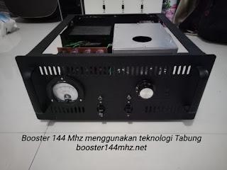 Produk Booster 144 Mhz menggunakan teknologi Tabung
