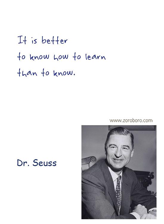 Dr. Seuss Quotes. Dr. Seuss Dreams Quotes , Dr. Seuss Love Quotes, Dr. Seuss Reality Quotes, Dr. Seuss Sleep Quotes, Dr. Seuss Life Quotes & Dr. Seuss Humor Quotes. Dr. Seuss Philosophy