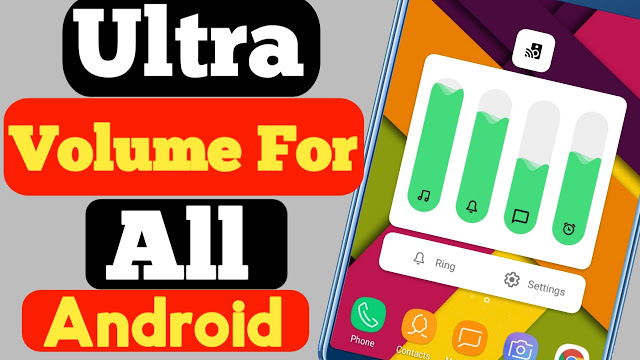 How To Use Ultra Volume On All Android