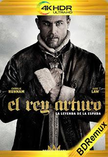 El Rey Arturo: La Leyenda de la Espada (2017) [ BD REMUX 4K HDR] [Latino-Inglés] [LaPipiotaHD]