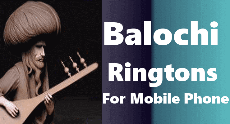 Balochi Ringtones - Latest Top Best 100% Free Download For Mobile Phone