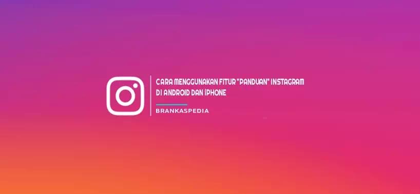 Cara Menggunakan Fitur Panduan di Instagram (Android dan iPhone)