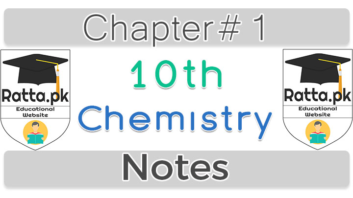 10th class Chemistry Notes Chapter 1