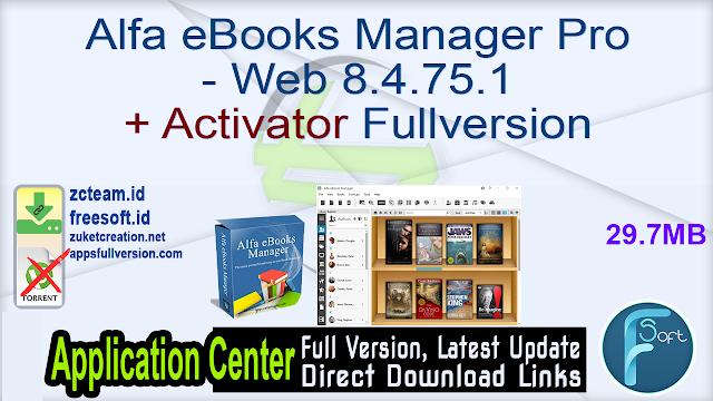 Alfa eBooks Manager Pro – Web 8.4.75.1 + Activator Fullversion