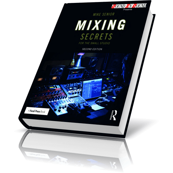 Mixing Secrets for the Small Studio 2nd Edition