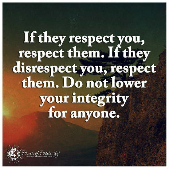 Quotes Related To Respect: If They Respect You, Respect Them, If They Disrespect You