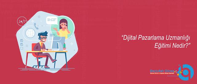 Dijital Pazarlama Uzmanlığı Eğitimi Nedir