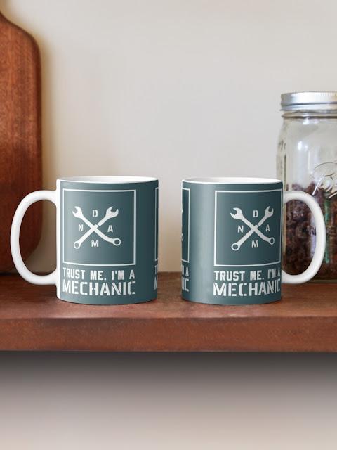 Trust me, I'm mechanic - humour mugs