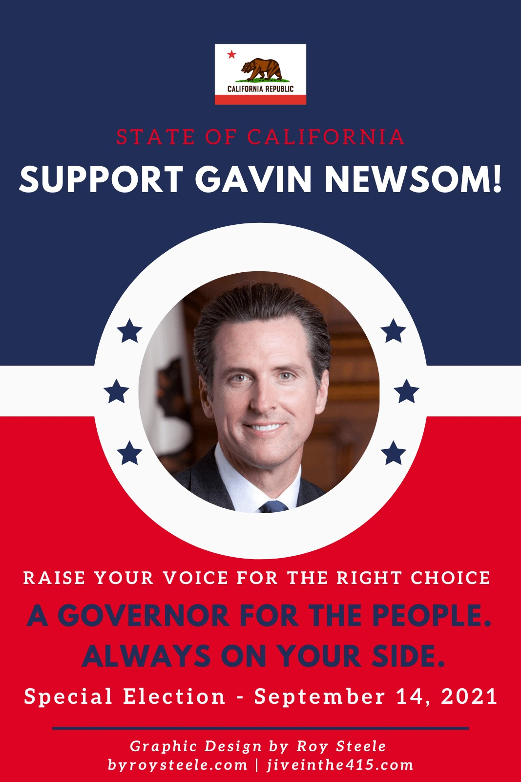 A photograph of Governor Gavin Newsom on red white and blue background that implores voters to support Gavin Newsom in the 09/14/2021 recall election.