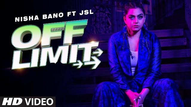 OFF LIMIT LYRICS - NISHA BANO ft JSL 2020