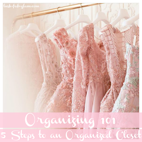 5 Steps To A Fabulous and Organized Closet.