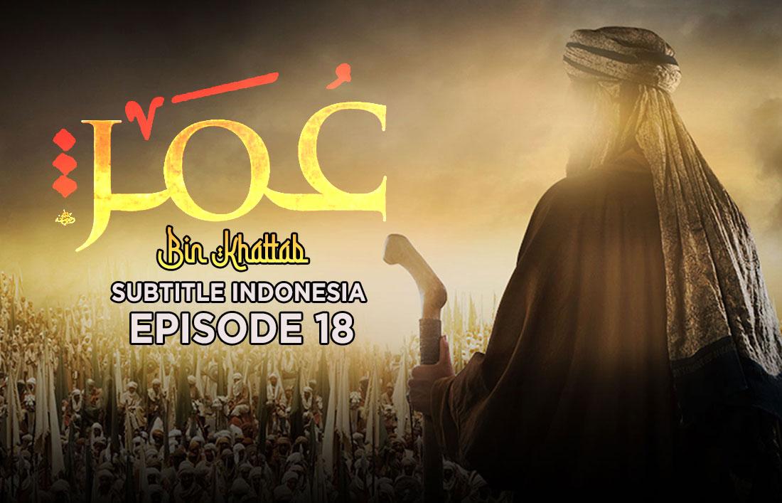 Film Umar Bin Khattab Episode 18 Subtitle Indonesia HD | Nonton Film Streaming Online Full Episode