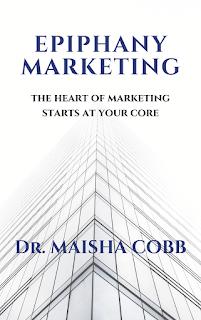 how to market book: Epiphany marketing, leadership book, Maisha Cobb, maisha epiphany marketing, marketing book, marketing from the core, New Age Marketing