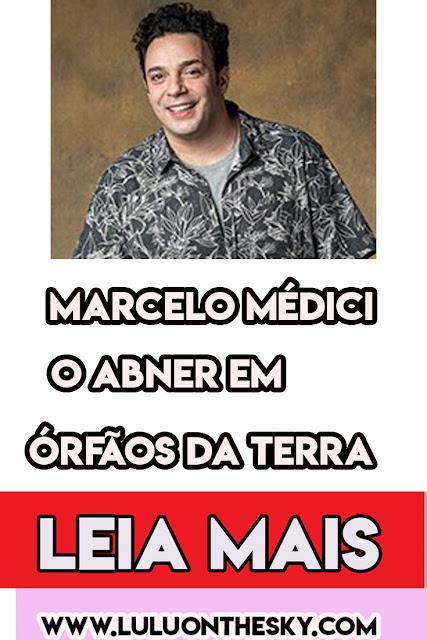 Marcelo Médici brilha como Abner em Órfãos da Terra