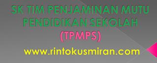 SK TIM PENJAMINAN MUTU PENDIDIKAN SEKOLAH (TPMPS)