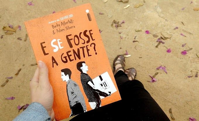 E Se Fosse a Gente? | Becky Albertalli & Adam Silvera