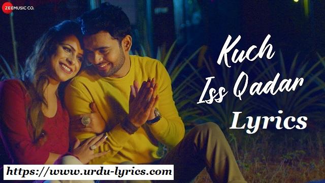 Kuch Iss Qadar Lyrics | Jasleen Kaur