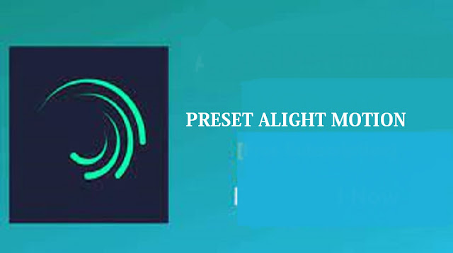 Preset Alight Motion APK