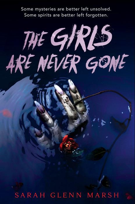 The Girls are Never Gone by Sarah Glenn Marsh