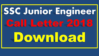 SSC JE Call Letter 2018 Download Region Wise