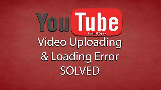 Youtube Video Uploading Error