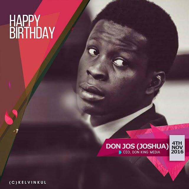 Happy Birthday To Fawole O. Joshua CEO Wownigeria & Don King Media