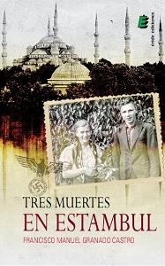 """""""Tres muertes en Estambul"""" de FranciscoManuel Granado Castro"""