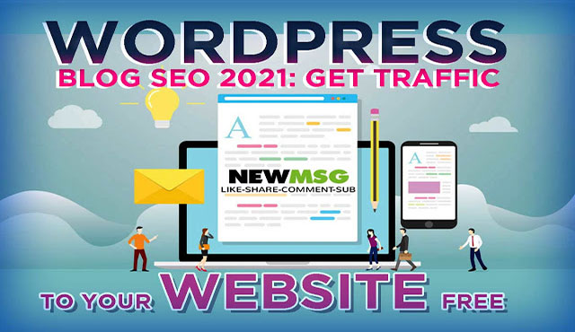 Get Traffic To Your Website Free WordPress Blog SEO 2019
