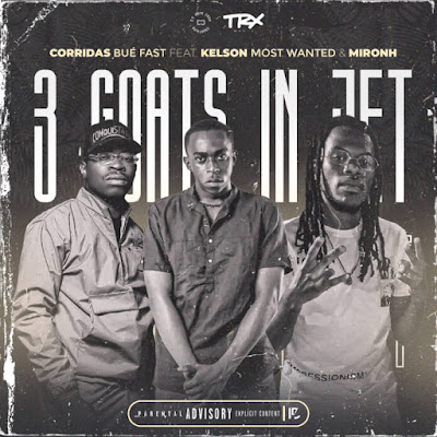 Corridas Bué - 3 Goats In Jet Fast (feat. Kelson Most Wanted & MironH)