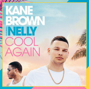 Cool Again - Kane Brown ft. Nelly