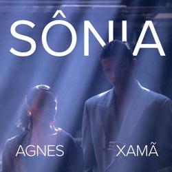 Sônia - Agnes Nunes e Xamã
