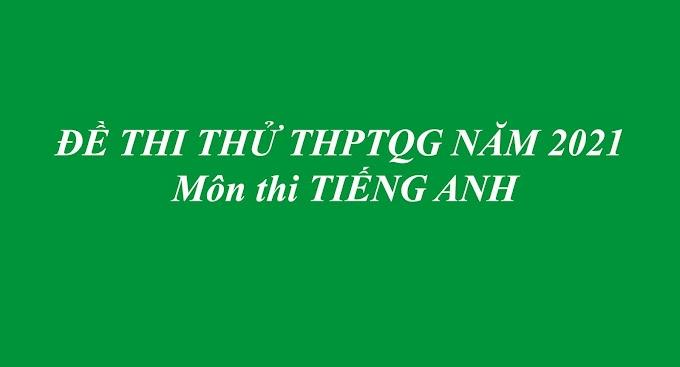 ĐỀ THI THỬ THPTQG NĂM 2021  Đề thi số 10