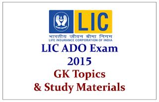 Set of GK Topics and Study Materials for LIC ADO Exam 2015