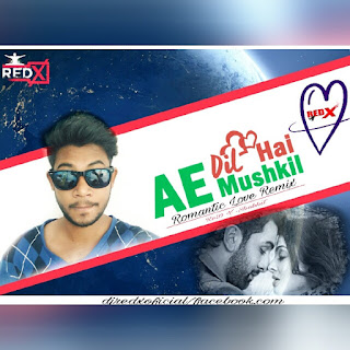 Ae Dil Hai Muskhil Red X Romantic Love Remix