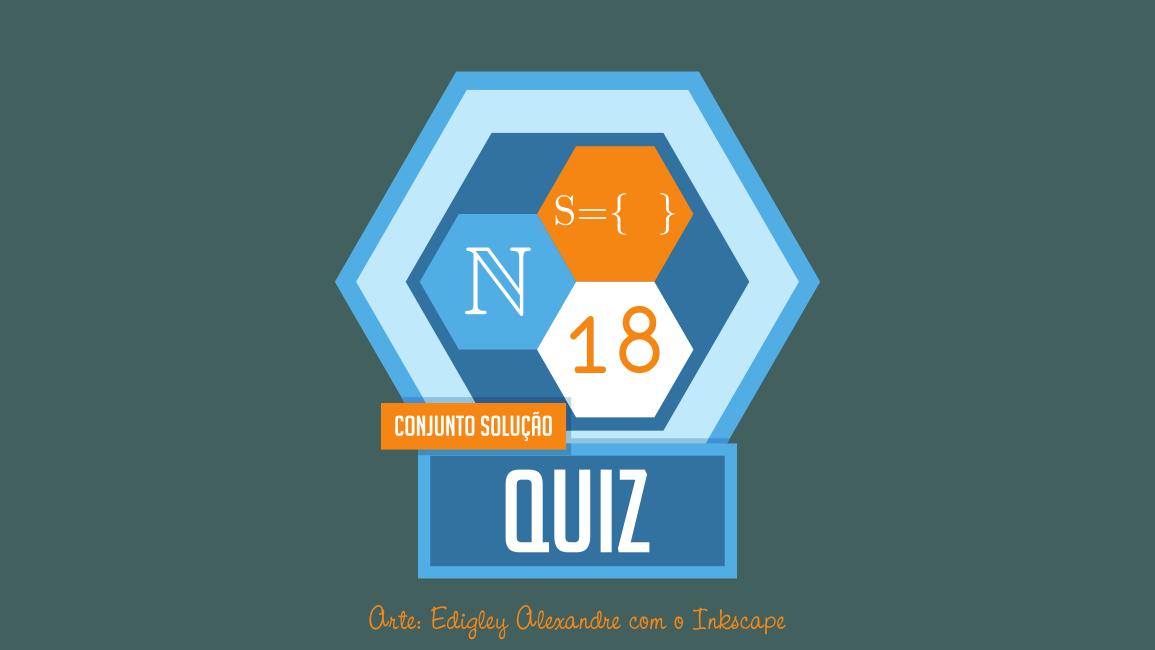 Quiz matemático 18 - Encontre o conjunto solução das equações. Universo: Natural.