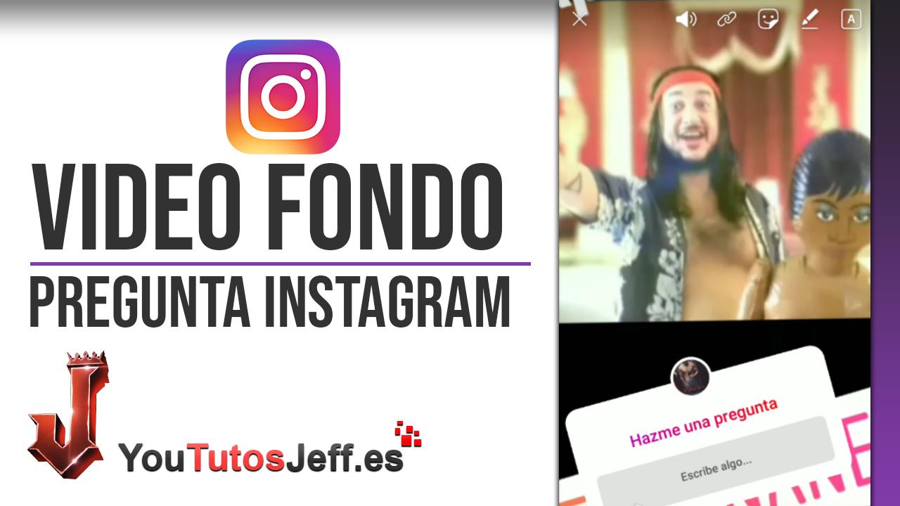 Poner Vídeo de Fondo en Pregunta Storie de Instagram - Trucos Instagram