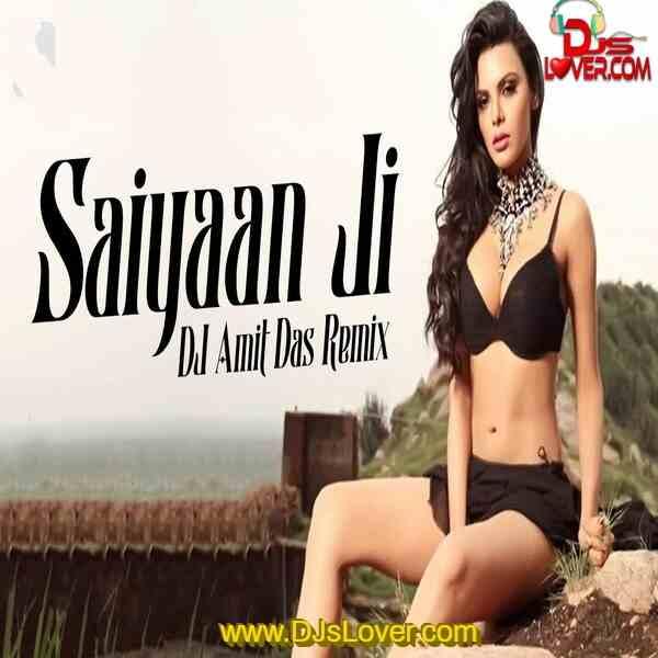 Saiyaan Ji Remix DJ Amit Das mp3 song download