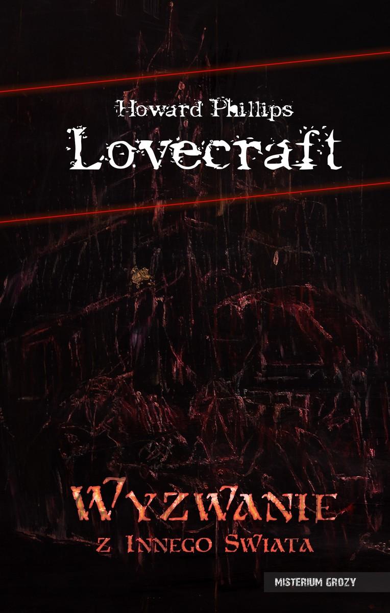 Wyzwanie z innego świata H.P. Lovecraft, Robert E. Howard i inni...