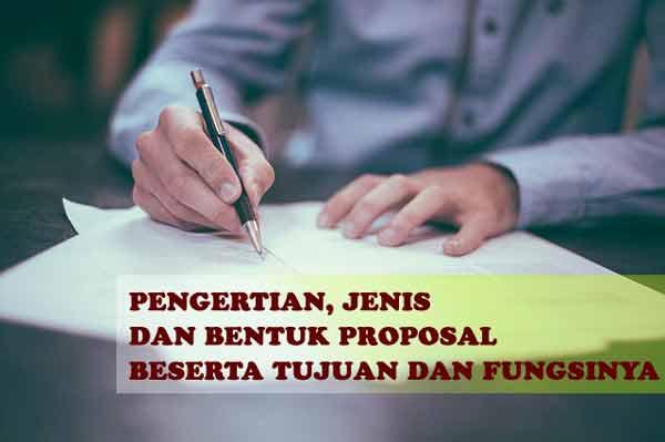 Pengertian, Jenis, dan Bentuk Proposal Beserta Tujuan dan Fungsinya, bukusemu
