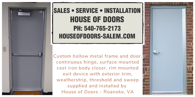 Custom hollow metal frame and door, continuous hinge, surface mounted cast iron body closer, rim mounted exit device with exterior trim, weatherstrip, threshold and sweep supplied and installed by  House of Doors - Roanoke, VA