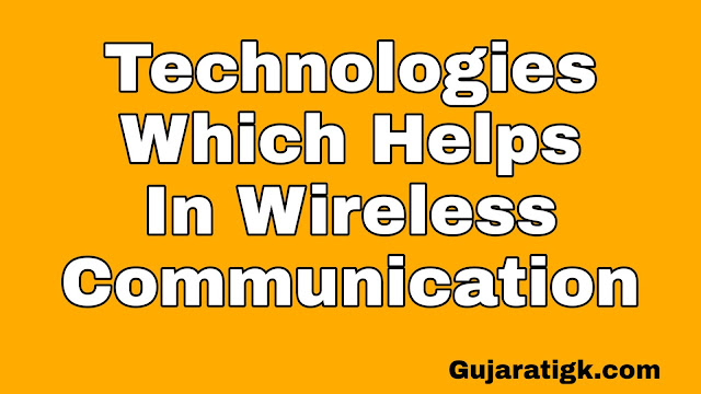 Technologies Which Helps In Wireless Communication