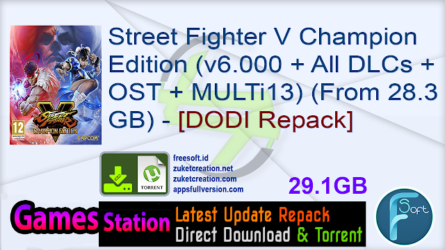 Street Fighter V Champion Edition (v6.000 + All DLCs + OST + MULTi13) (From 28.3 GB) – [DODI Repack]