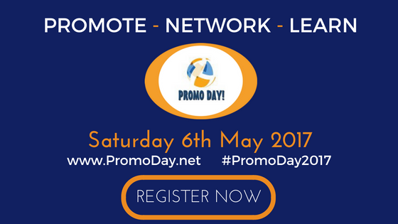 Promote, Network, and Learn at #PromoDay2017 Saturday 6th May