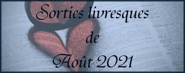 Sorties d'Août 2021